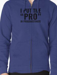Pro In Procrastinate Zipped Hoodie