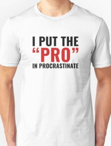 Pro In Procrastinate T-Shirt
