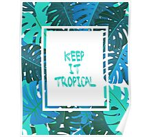 Keep it #tropcal No.2 in BLUE Poster