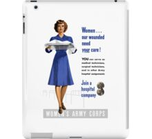 Women Our Wounded Need Your Care -- WWII iPad Case/Skin