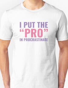 Pro In Procrastinate Unisex T-Shirt