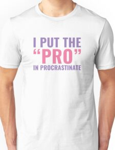 Pro In Procrastinate Unisex T-Shirt