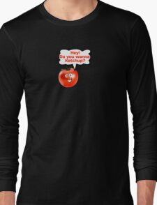 Hey you want to Ketchup - Funny Joke Dating Tomato T-Shirt Sticker Long Sleeve T-Shirt