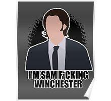 I'm Sam F*cking Winchester Poster