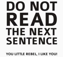 Do Not Read The Next Sentence by AmazingVision