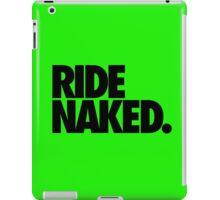 RIDE NAKED. iPad Case/Skin
