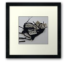 Say what you want Framed Print