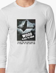 Wood Flies To War -- WW2 Long Sleeve T-Shirt