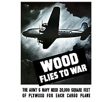 Wood Flies To War -- WW2 Photographic Print