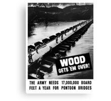 Wood Gets 'Em Over -- WWII Canvas Print