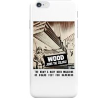 Wood Joins The Colors -- Army WWII iPhone Case/Skin