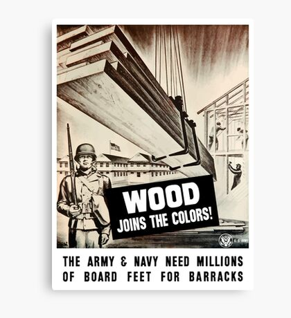Wood Joins The Colors -- Army WWII Canvas Print