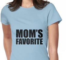 Mom's Favorite - Inspirational Quote Womens Fitted T-Shirt