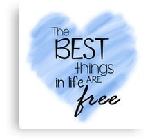 The Best Things In Life Are Free - Blue Heart Quote Canvas Print