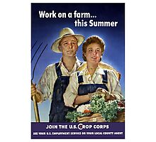 Work On A Farm This Summer -- Join The U.S. Crop Corps Photographic Print