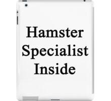 Hamster Specialist Inside  iPad Case/Skin