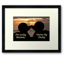 """""""I'm Lucky, Because You're My Ducky"""" Framed Print"""