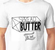 Butter me Up Unisex T-Shirt