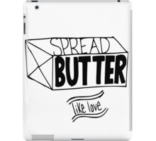 Butter me Up iPad Case/Skin