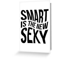 Smart, Sexy, Clever Greeting Card