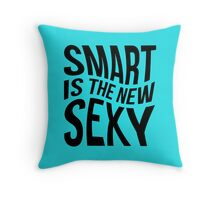 Smart, Sexy, Clever Throw Pillow