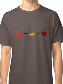 Fire + Bread = True Love Classic T-Shirt