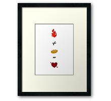Fire + Bread = True Love Framed Print