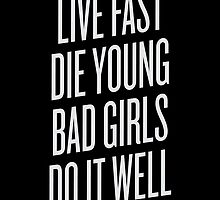 Live Fast, Die Young by cnfsdkid