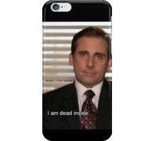 michael scott i am dead inside  iPhone Case/Skin