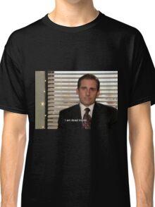 michael scott i am dead inside  Classic T-Shirt