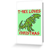 T-REX LOVES CHRISTMAS Greeting Card