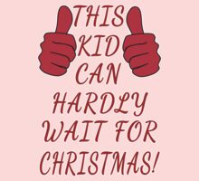 This Kid Can Hardly Wait for Christmas! Baby Tee