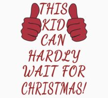 This Kid Can Hardly Wait for Christmas! One Piece - Short Sleeve