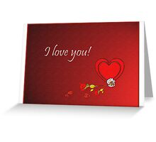 'I Love you' Valentine card Greeting Card