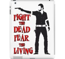 Rick Grimes Fight the Dead Fear The Living iPad Case/Skin