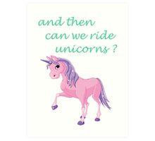 Ride unicorns Art Print