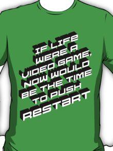 Life Restart T-Shirt