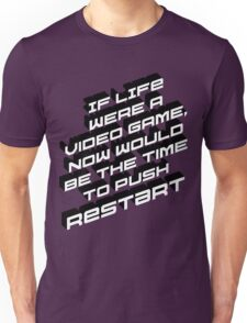 Life Restart Unisex T-Shirt