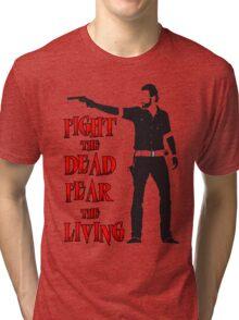 Rick Grimes Fight the Dead Fear The Living Tri-blend T-Shirt