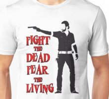Rick Grimes Fight the Dead Fear The Living Unisex T-Shirt