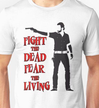Rick Grimes Fight the Dead Fear The Living Unisex T-Shirt