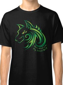 Who's Afraid of the Big Dread Wolf Classic T-Shirt