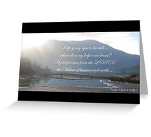I lift up my eyes to the hills Psalm 121 Greeting Card