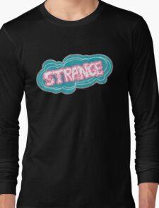 So... Strange Long Sleeve T-Shirt
