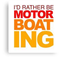 I'd rather be Motor Boating Orange Fade Canvas Print