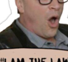 """I am the law"" David Rosen Sticker"
