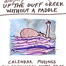 Up the Duff Creek without A Paddle: Calendar Musings for Bewildered Mums to Be by ellejayerose