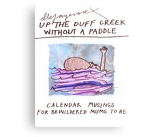 Calendar Cover: Up the Duff without a Paddle: Calendar Musings for Bewildered Mums Metal Print