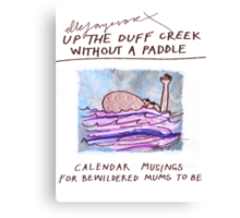 Calendar Cover: Up the Duff without a Paddle: Calendar Musings for Bewildered Mums Canvas Print