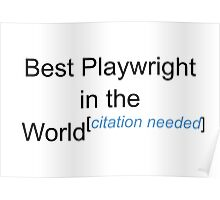 Best Playwright in the World - Citation Needed! Poster